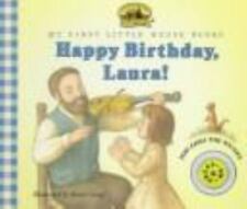 My First Little House Bks.: Happy Birthday, Laura! by Laura Ingalls Wilder...