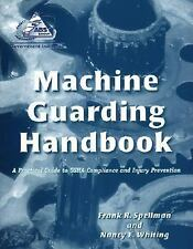 Machine Guarding Handbook : A Practical Guide to OSHA Compliance and Injury...