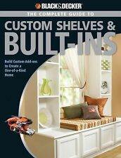 Black & Decker The Complete Guide to Custom Shelves & Built-ins: Build-ExLibrary