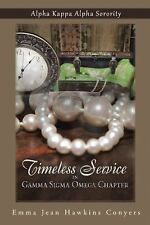 Timeless Service in Gamma Sigma Omega Chapter : Alpha Kappa Alpha Sorority by...