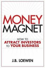 Money Magnet: How to Attract Investors to Your Business-ExLibrary