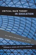 Critical Race Theory in Education : All God's Children Got a Song (2006,...
