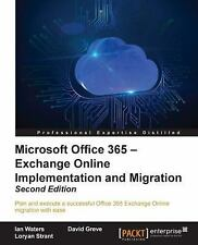 Microsoft Office 365 : Exchange Online Implementation and Migration by David...