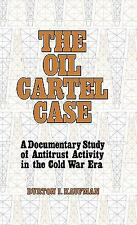 The Oil Cartel Case: A Documentary Study of Antitrust Activity in the -ExLibrary