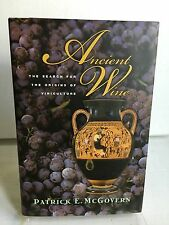 Ancient Wine : The Search for the Origins of Viniculture by Patrick E. McGovern