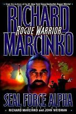 SEAL FORCE ALPHA by RICHARD MARCINKO and John Weisman ~ 1998 Hardcover Book