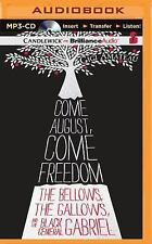Come August, Come Freedom : The Bellows, the Gallows, and the Black General...
