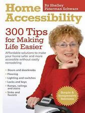 300 Tips for Making Life Easier: Home Accessibility : 300 Tips for Making...