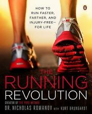 The Running Revolution : How to Run Faster, Farther, and Injury-Free-For Life...