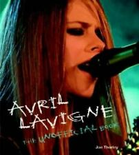 Avril LaVigne: The Unofficial Book