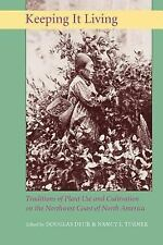 Keeping It Living : Traditions of Plant Use and Cultivation on the Northwest...
