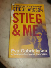 Stieg and Me: Memories of my Life with Stieg Larsson,BY EVA GABRIELSSON SIGNED