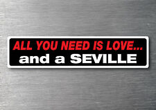 Buy a Seville Cadillac  sticker quality 7yr vinyl water & fade proof