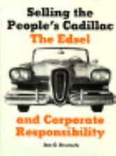 Selling the People's Cadillac: The Edsel and Corporate Responsibility-ExLibrary