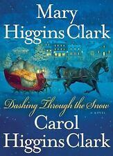 Dashing Through the Snow by Mary Higgins Clark and Carol Higgins Clark (2008, Ha