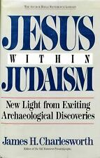 Jesus Within Judaism: New Light from Exciting Archaeological Discoveries (The An