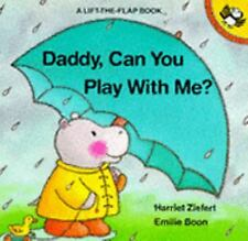 Daddy, Can You Play with Me? (Lift-the-flap Books)