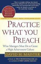 Practice What You Preach : What Managers Must Do to Create a High Achievement Cu