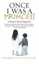 Once I Was a Princess: A Mother's Worst Nightmare,ACCEPTABLE Book