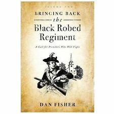 Bringing Back the Black Robed Regiment: Volume 2 : A Call for Preachers Who...