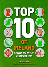 "Corry, Eoghan Top 10 of Ireland: 250 lists from the Emerald Isle ""AS NEW"" Book"
