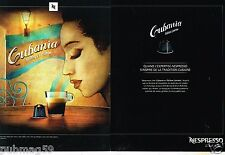 Publicité advertising 2014 (2 pages) Café Nespresso Cubani ....What Else?