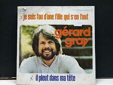 GERARD GRAY Je suis fou d'une fille qui s'en fout UP35863