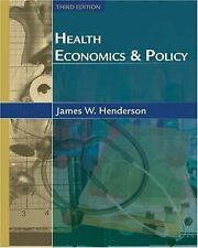 Health Economics and Policy with Economic Applications by James W. Henderson...