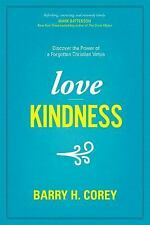 Love Kindness : Discover the Power of a Forgotten Christian Virtue by Barry...