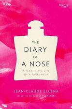 The Diary of a Nose : A Year in the Life of a Parfumeur by Jean-Claude Ellena...