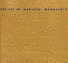 The Art of Medieval Manuscripts (The Art Of)