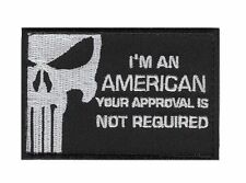 I'm an American your approval is not required PUNISHER MORALE HOOK PATCH