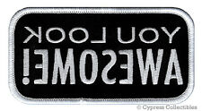 YOU LOOK AWESOME! embroidered MIRROR PATCH BIKER iron-on FUNNY NAMETAG EMBLEM