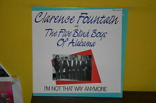 CLARENCE FOUNTAIN & THE FIVE BLIND BOYS OF ALABAMA I'm Not That Way GOSPEL Exc