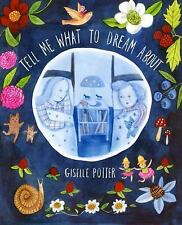 Tell Me What to Dream About - Giselle Potter (2015, HC, Picture Book) Free Ship