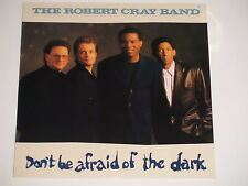 THE ROBERT CRAY BAND -Don't Be Afraid Of The Dark- LP