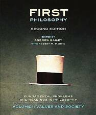 First Philosophy: Values and Society, Second Edition: Fundamental Problems...