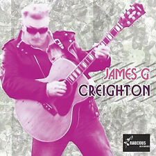 JAMES G CREIGHTON CD - ex-Shakin' Pyramids NEW Superb Rockabilly Rock and Roll
