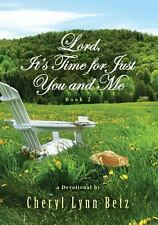 Lord, It's Time for Just You and Me, Book 2 : A Devotional by Cheryl Lynn...