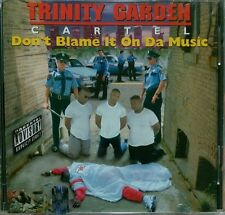 Don't Blame It on Da Music by Trinity Garden Cartel (CD, 1994, Rap-A-Lot records