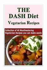 Lo the DASH Diet Vegetarian: Low-Sodium, Low-Fat Recipes to Promote Weight...