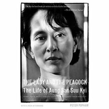 The Lady and the Peacock: The Life of Aung San Suu Kyi by Popham, Peter