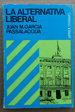 La Alternativa Liberal Vision Historica de Puerto Rico Juan Garcia Passalacqua