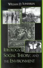 Ideology, Social Theory, and the Environment by William D. Sunderlin (2002,...