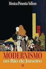 Modernismo No Rio de Janeiro by Mônica Pimenta Velloso (2015, Paperback)