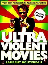 Ultraviolent Movies: From Sam Peckinpah to Quentin Tarantino