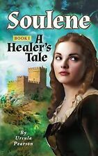 Soulene : A Healer's Tale by Ursula Pearson and Ursula Pearons (2013, Paperback)