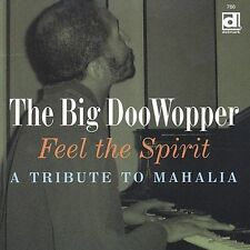 The Big Doowopper-Feel the Spirit - A Tribute to Mahalia Jackson CD NEW