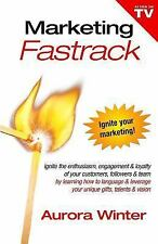 Marketing Fastrack : Learn the Marketing Mistakes That Even Smart People Make...