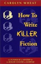 How to Write Killer Fiction: The Funhouse of Mystery & the Roller Coaster of Su